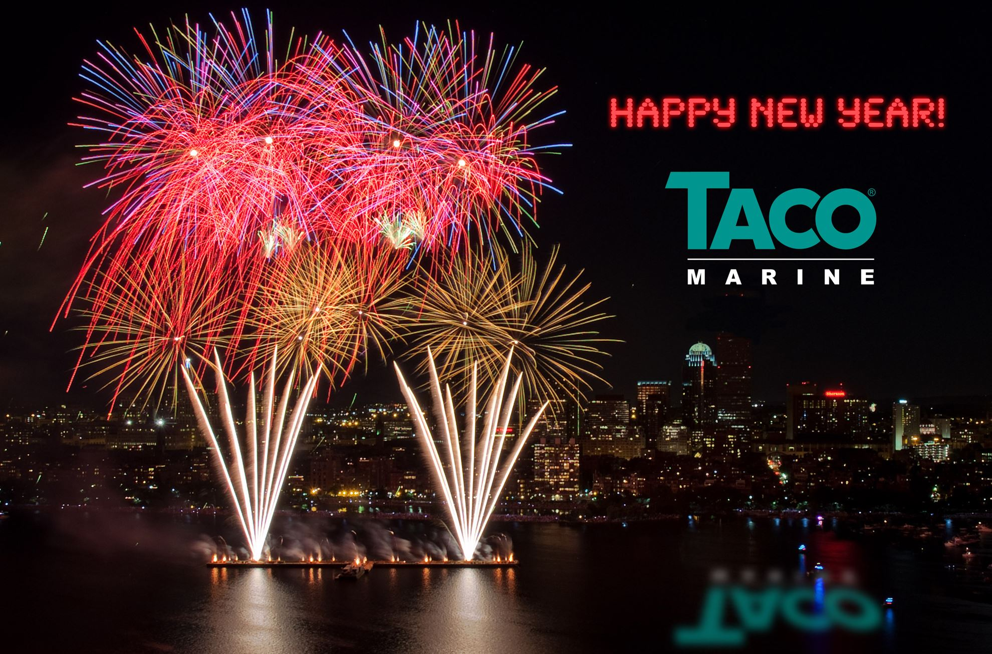 TACO MARINE hopes you learn from yesterday, live for today, hope for tomorrow.