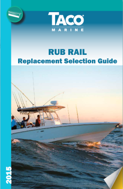 HOW TO CHOOSE THE RIGHT RUB RAIL UTILIZING TACO MARINE'S NEW REPLACEMENT GUIDE