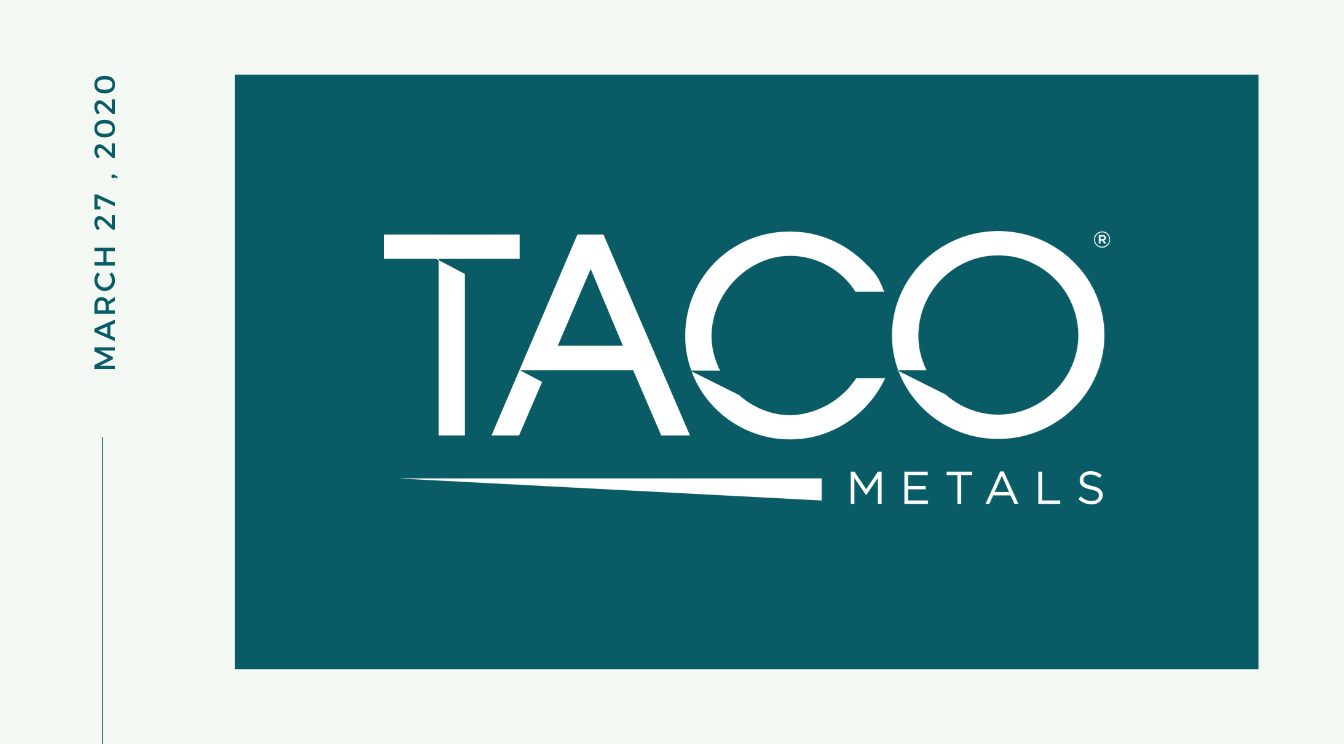 TACO Metals COVID-19 Update, March 27