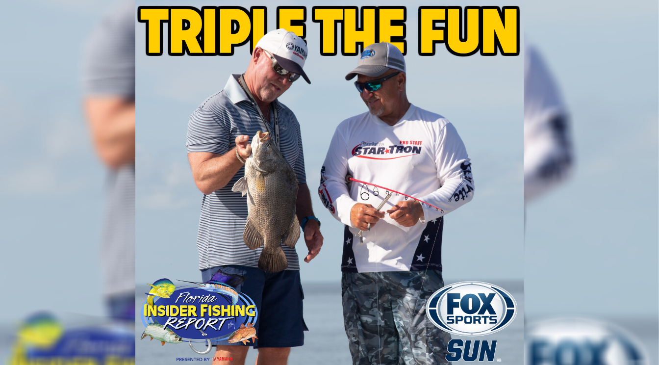 Catch The Season Finale of Florida Insider Fishing Report – Triple The Fun!