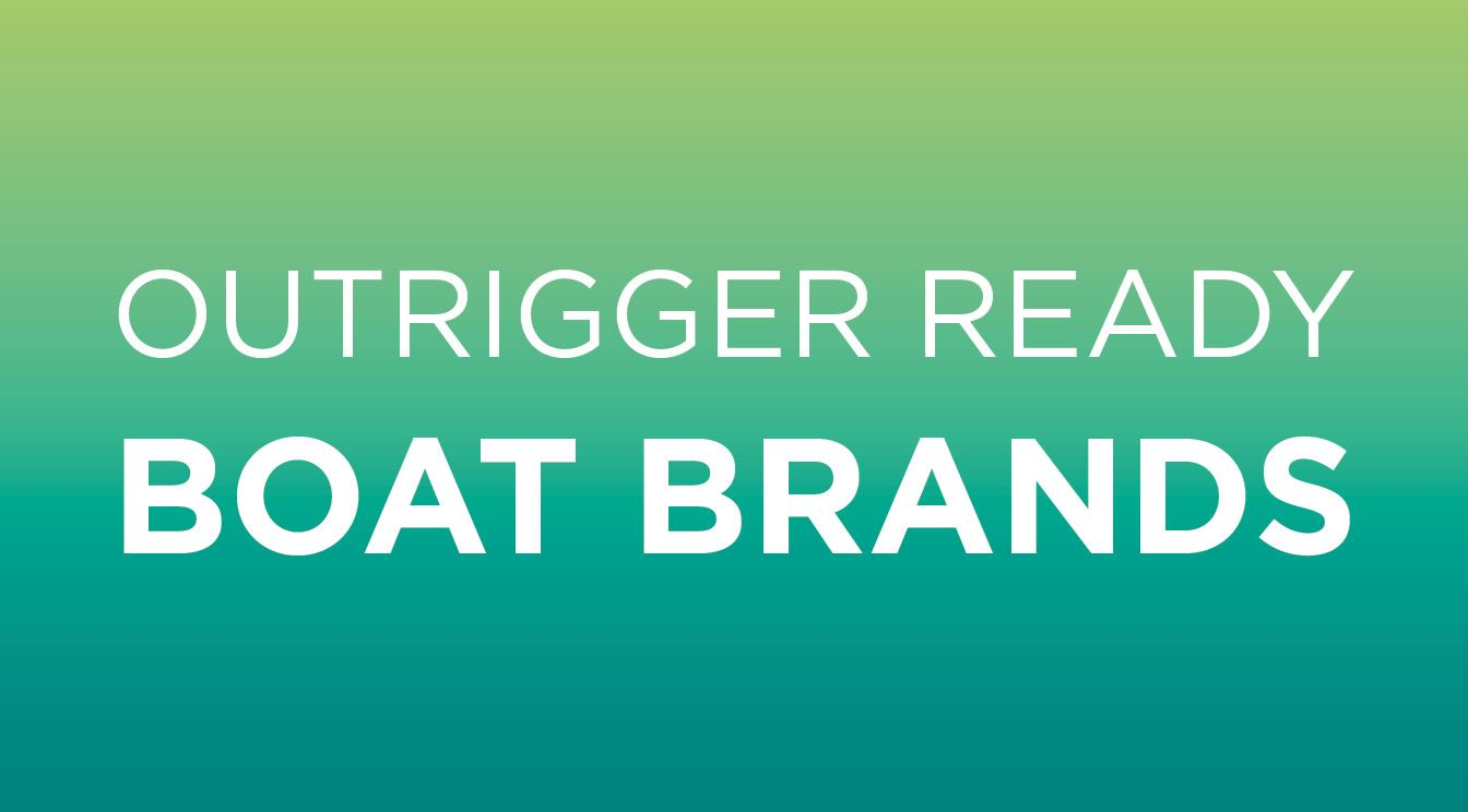 What Boat Brands Come Outrigger Ready?