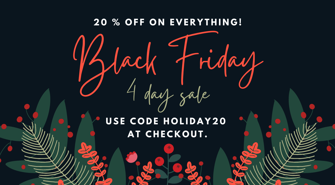 Black Friday 4-Day Sale!