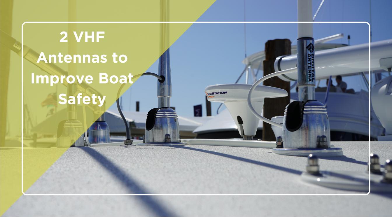2 VHF Antenna Mounts Designed to Improve Boat Safety