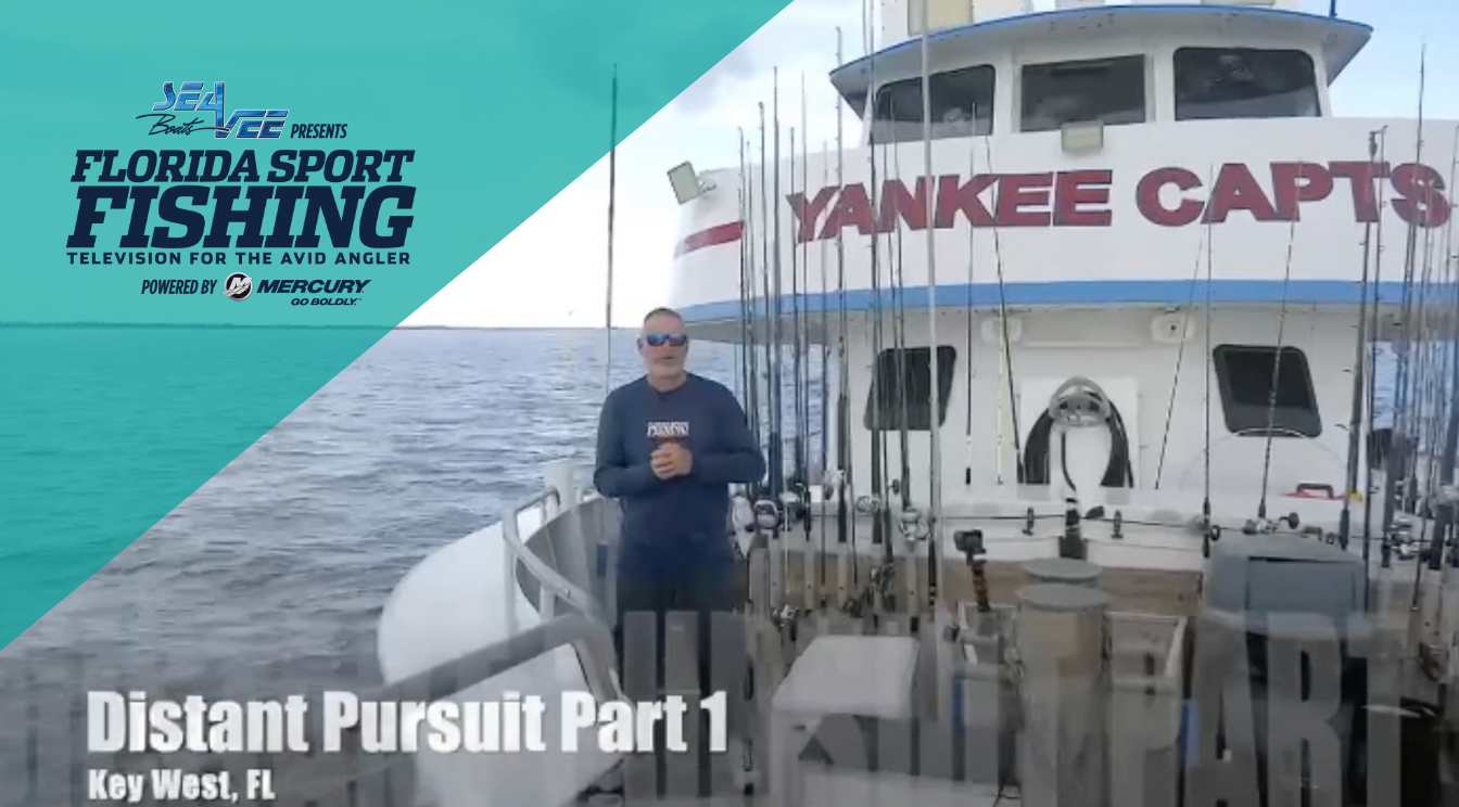 Florida Sport Fishing TV Episode 7 – Distant Pursuit Part 1